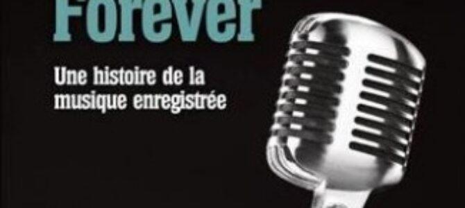 Greg Milner, Perfecting Sound Forever. Une histoire de la musique enregistrée. Le castor astral, 2014
